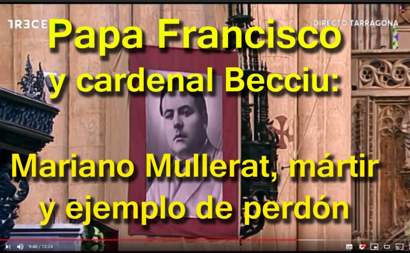 """<span class=""""entry-title-primary"""">Mariano Mullerat, ejemplo de perdón martirial (papa Francisco)</span> <span class=""""entry-subtitle"""">El papa Francisco y el cardenal Becciu destacaron el perdón como característica relevante del nuevo mártir Mariano Mullerat</span>"""